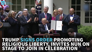 Trump Signs Order Promoting Religious Liberty, Invites Nun On Stage To Join In Celebration - Video