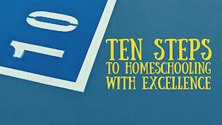 10 Steps to Homeschooling with EXCELLENCE - Yvette Hampton and Aby Rinella