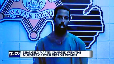 Deangelo Martin arraigned on first-degree meditated Murder charges in the deaths of four women