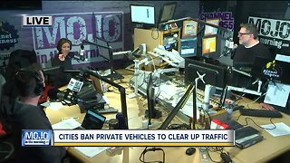 Mojo in the Morning: Cities ban private vehicles
