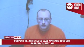 Suspect in Jayme Closs case makes first appearance in court