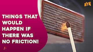What if there was no friction?