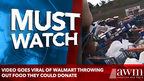 Video Goes Viral Of Walmart Throwing Out Food They Could Donate, Company Finally Responds