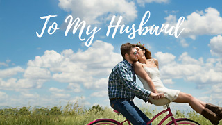 To My Husband - Greeting 1 - Video