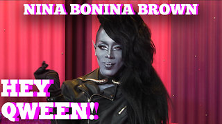 Nina Bo'Nina Brown on HEY QWEEN! 1 on 1 with Jonny McGovern - Video