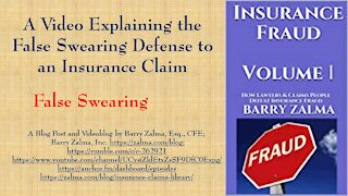 A Video Explaining the False Swearing Defense to an Insurance Claim