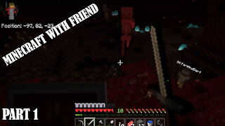 Playing Minecraft With My Friend! Part 1
