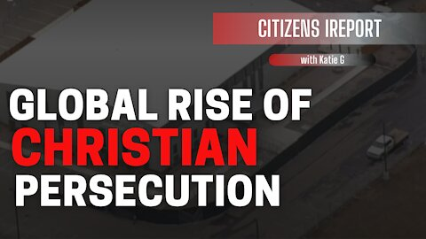 Global Rise of Christian Persecution