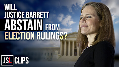 Will Justice Barrett Abstain from Election Rulings at SCOTUS?