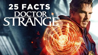 25 DOCTOR STRANGE Facts You Must Know - Video