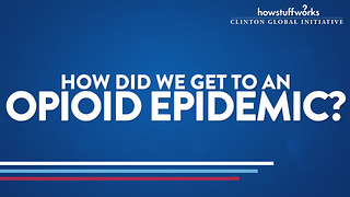 HowStuffWorks: How did we get to an opioid epidemic? - Video