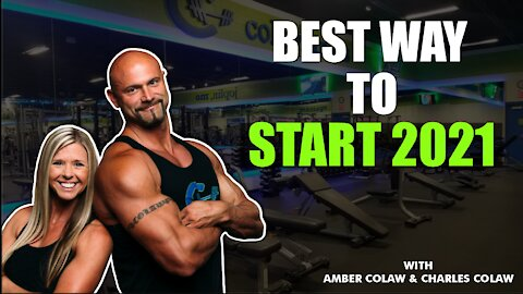 BEST WAY TO START 2021‼   COLAW FITNESS TIPS