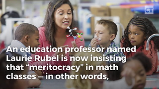 Working Hard In The Classroom Is Now Racist - Video