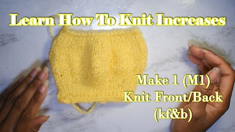 How to Increase and Decrease in Knitting M1,kf &b, ssk, k2tog Pt. 1