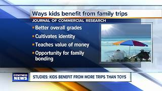 Experts say kids benefit more from trips than toys - Video