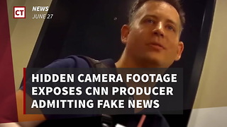 Hidden Camera Footage Exposes Cnn Producer Admitting To Fake News - Video