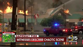 Witnesses describe chaotic scene as Phoenix Safeway goes up in flames