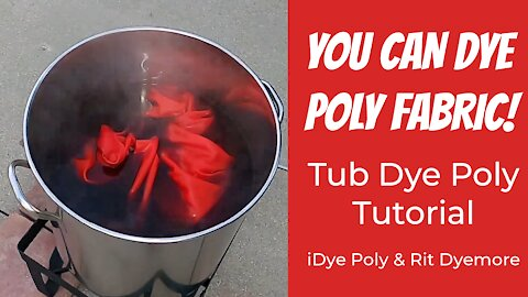 How to Dye Polyester Fabric | Tub Dye Technique | iDye Poly and Rit Dymore