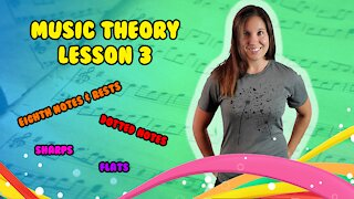 Music Theory | Eighth Notes & Rests, Dotted Notes, Intro Sharps & Flats