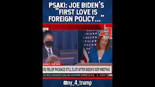 Psaki: Bidens First Love is Foreign Policy