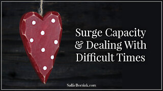 Surge Capacity & Dealing With Difficult Times