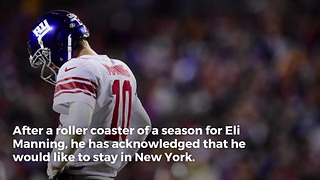 Eli Manning Wants To Stay In New York