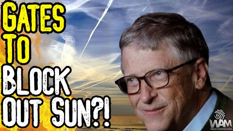 Bill Gates To BLOCK THE SUN?! - Is This The CRAZIEST Story Of The Year?