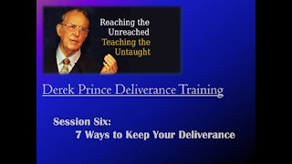 Session 6 - 7 Ways to Keep Your Deliverance