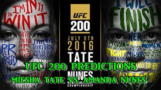 UFC 200 Main Card WOMEN'S BANTAMWEIGHT: MIESHA TATE VS. AMANDA NUNES PREDICTIONS - Video
