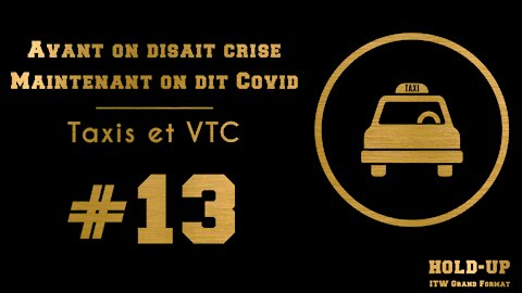 #13 HOLD-UP, ITW Grand Format : Taxis et VTC