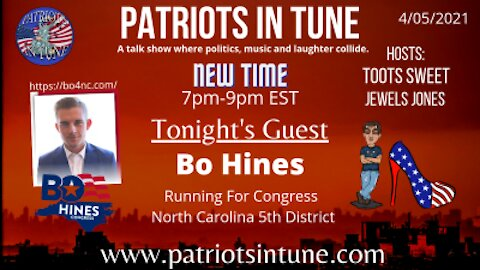 PATRIOTS IN TUNE #338: BO HINES (NC-5) #NC05 4-5-2021