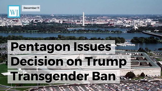 Pentagon Issues Decision On Trump Transgender Ban - Video