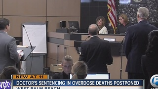Sentencing for doctor in overdose deaths postponed in West Palm Beach - Video