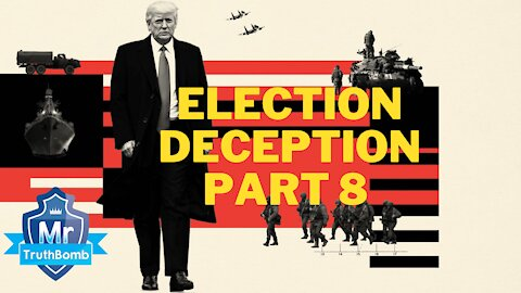 Election Deception Part 8 - The Great Awakening - A Film By Mr TruthBomb