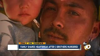 Family shares heartbreak after 3 brothers murdered