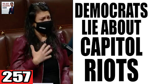 257. Democrats LIE about Capitol Riots!