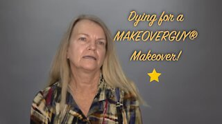 Dying For A MAKEOVERGUY® Makeover