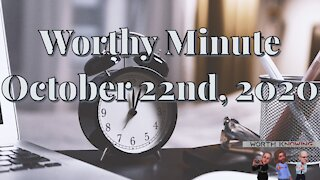 Worthy Minute - October 22nd 2020
