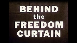 BEHIND THE FREEDOM CURTAIN!