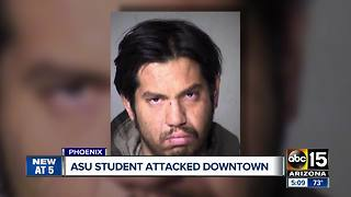 ASU student attacked in downtown Phoenix - Video