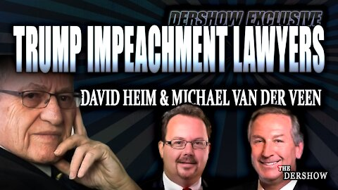 Dershow Exclusive: Trump Impeachment Lawyers