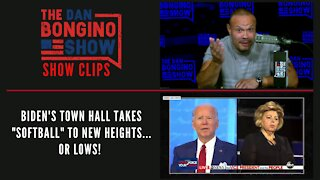 "Biden's Town Hall Takes ""Softball"" To New Heights...Or Lows! - Dan Bongino Show Clips"