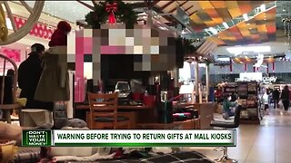 Warning before trying to return gifts at mall kiosks