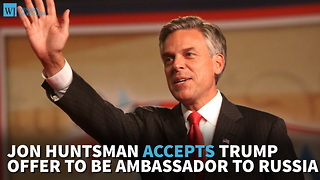 Jon Huntsman Accepts Trump Offer To Be Ambassador To Russia - Video
