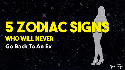 5 Zodiac Signs Who Will NEVER Go Back To An Ex