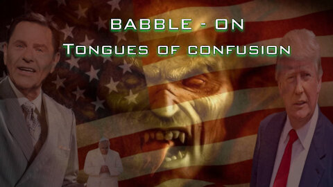 Babble-ON The Confusion of Tongues - True and False tongues