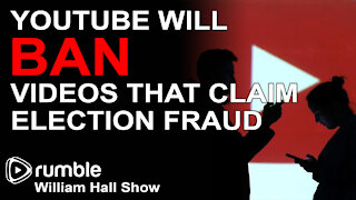YouTube Will BAN Videos That Claim Election Fraud