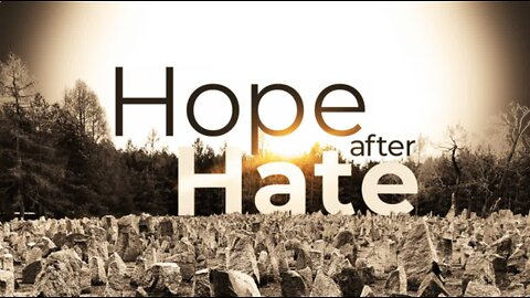 Hope After Hate: Retracing my father's Holocaust journey