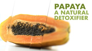 Papaya, a natural detoxifier.