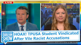 HOAX! TPUSA Student Vindicated After Vile Racist Accusations